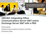 unc304 integrating office communications server 2007 and or exchange server 2007 with a pbx