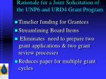 rationale for a joint solicitation of the unp6 and urd4 grant program