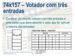 74x157 votador com tr s entradas