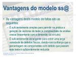 vantagens do modelo ss@