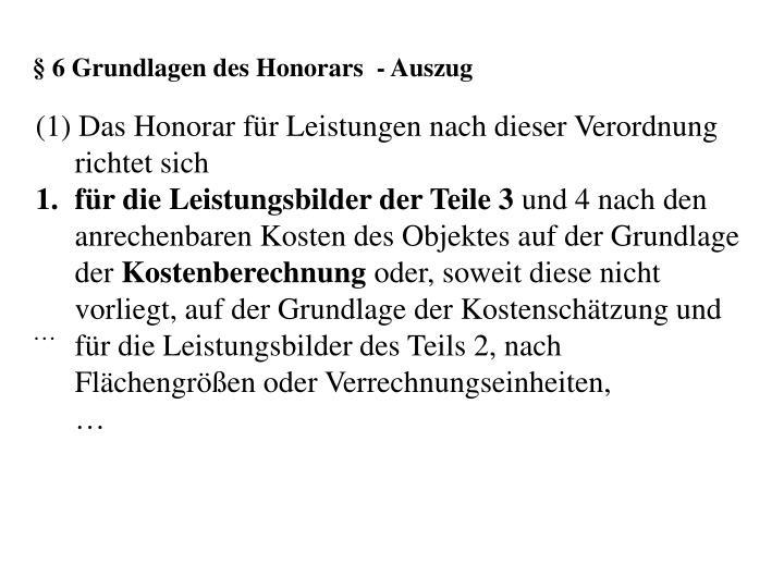 § 6 Grundlagen des Honorars  - Auszug