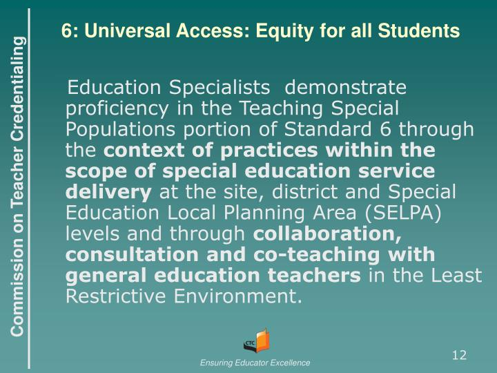 6: Universal Access: Equity for all Students