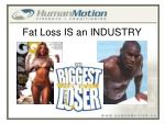 fat loss is an industry