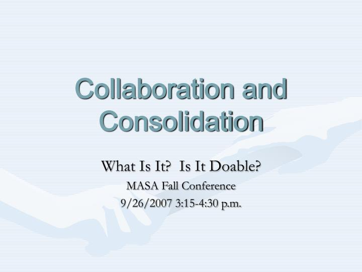 collaboration and consolidation n.