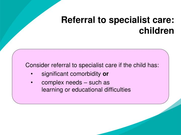 Referral to specialist care: children