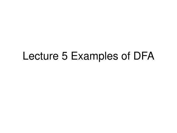 lecture 5 examples of dfa n.