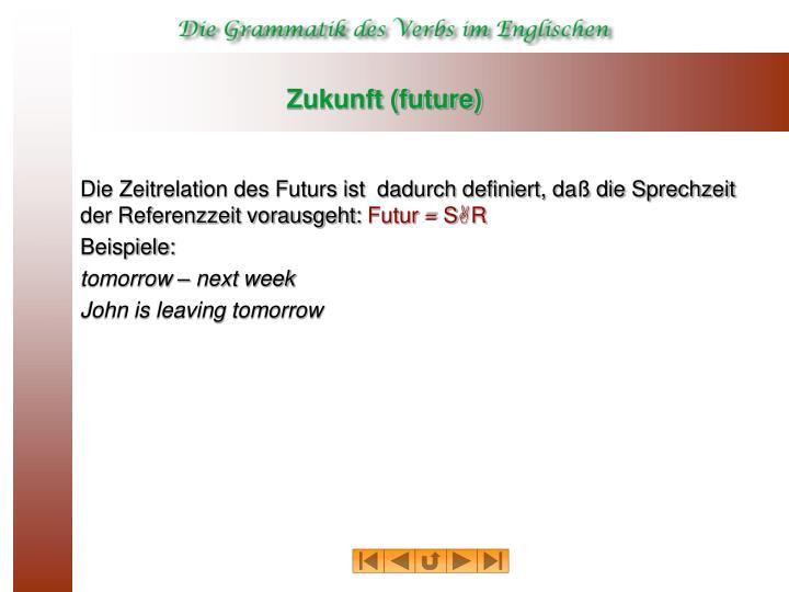 Zukunft (future)