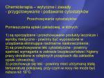 chemioterapia wytyczne i zasady przygotowywanie i podawanie cytostatyk w4