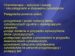 chemioterapia wytyczne i zasady rola piel gniarki w stosowaniu cytostatyk w7