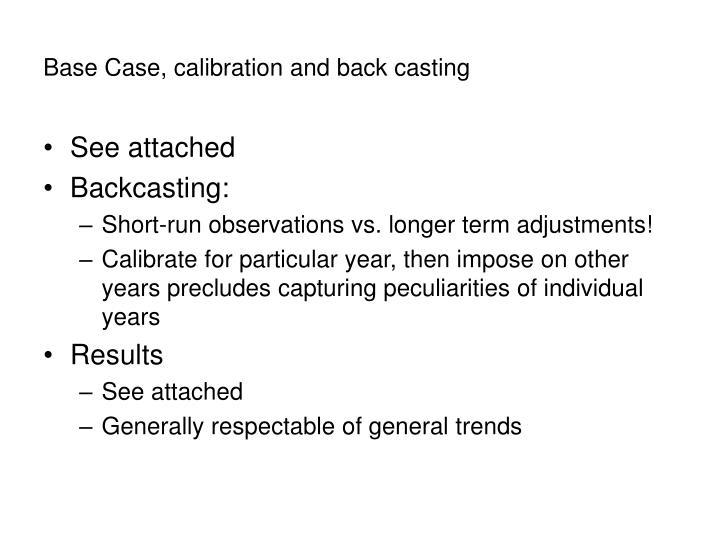 Base Case, calibration and back casting
