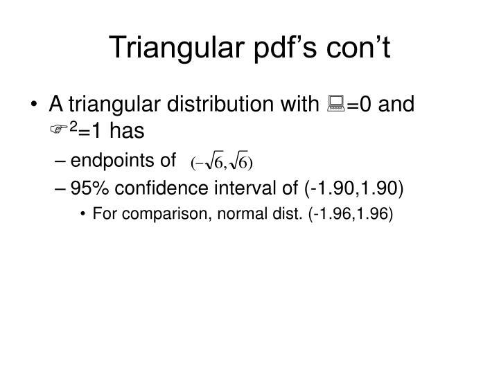Triangular pdf's con't
