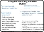 using the tool early placement student
