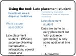 using the tool late placement student