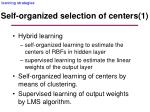self organized selection of centers 1