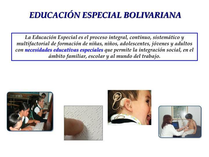 EDUCACIÓN ESPECIAL BOLIVARIANA