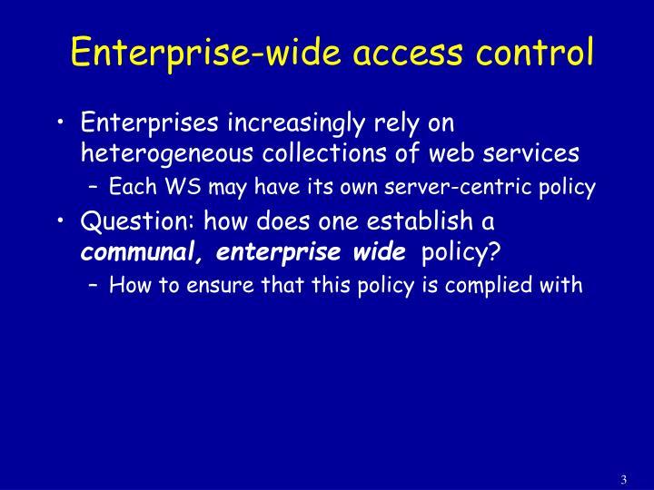 Enterprise wide access control