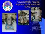 pro y ect o pade paquete argentino de experimentos aate