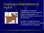funciones y caracter sticas de los s o