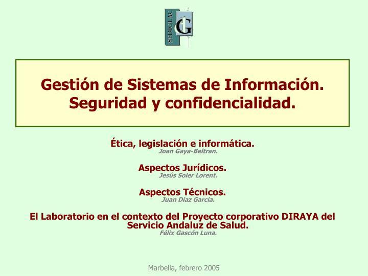 Gestión de Sistemas de Información. Seguridad y confidencialidad.