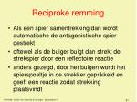 reciproke remming1