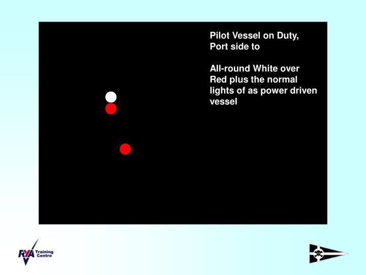 Pilot Vessel on Duty, Port side to