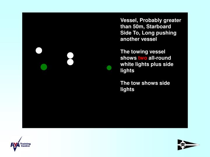 Vessel, Probably greater than 50m, Starboard Side To, Long pushing another vessel
