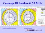 coverage of london at 5 1 mhz