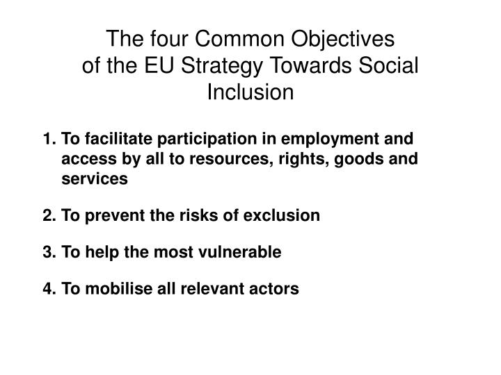 The four common objectives of the eu strategy towards social inclusion