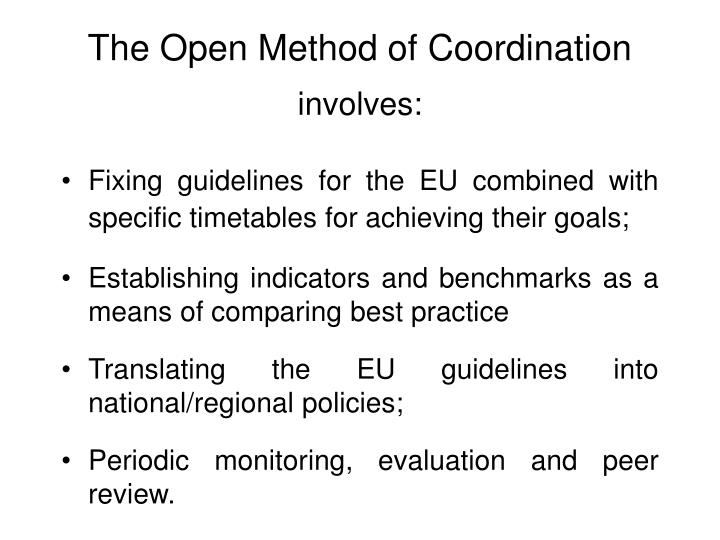 The open method of coordination involves