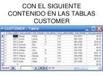con el siguiente contenido en las tablas customer