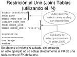 restrici n al unir join tablas utilizando el in