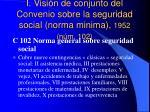 i visi n de conjunto del convenio sobre la seguridad social norma minima 1952 n m 102