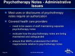 psychotherapy notes administrative issues