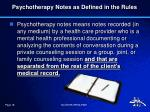 psychotherapy notes as defined in the rules