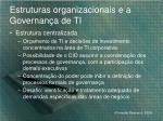 estruturas organizacionais e a governan a de ti