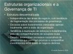 estruturas organizacionais e a governan a de ti1