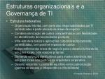 estruturas organizacionais e a governan a de ti2