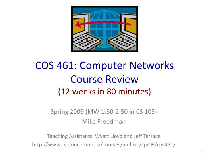Cos 461 computer networks course review 12 weeks in 80 minutes
