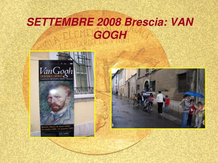 SETTEMBRE 2008 Brescia: VAN GOGH