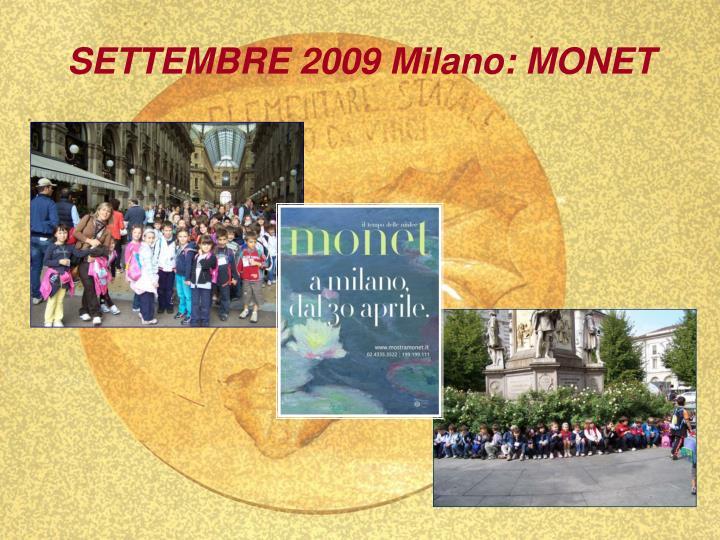 SETTEMBRE 2009 Milano: MONET