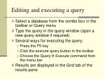 editing and executing a query