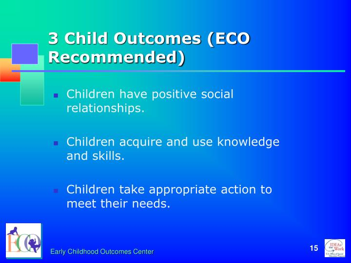 3 Child Outcomes (ECO Recommended)