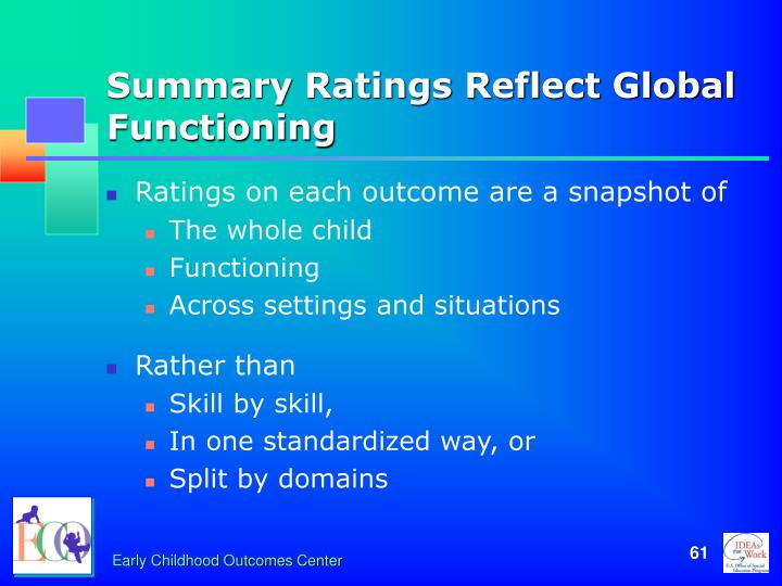 Summary Ratings Reflect Global Functioning