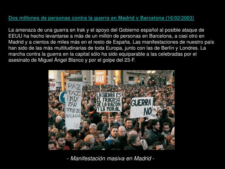 Dos millones de personas contra la guerra en Madrid y Barcelona (16/02/2003)