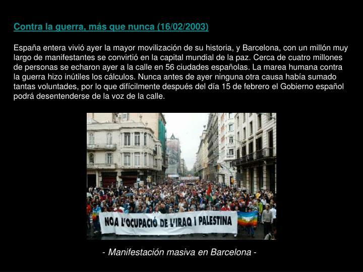 Contra la guerra, más que nunca (16/02/2003)