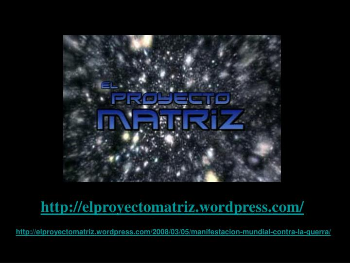 http://elproyectomatriz.wordpress.com/
