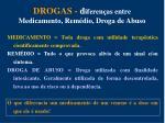 drogas d iferen as entre medicamento rem dio droga de abuso