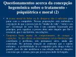 questionamentos acerca da concep o hegem nica sobre o tratamento psiqui trica e moral 2
