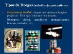tipos de drogas subst ncias psicoativas