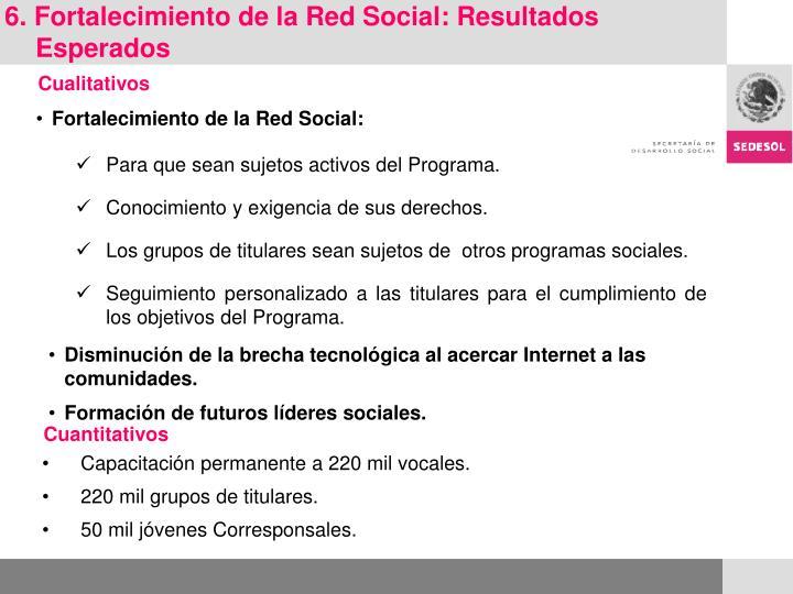 6. Fortalecimiento de la Red Social: Resultados Esperados